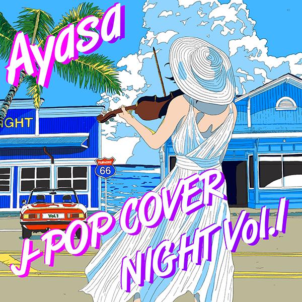 Ayasa「J-POP COVER NIGHT Vol.1」